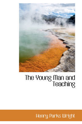 The Young Man and Teaching by Henry Parks Wright