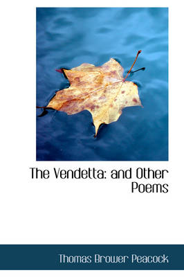 The Vendetta And Other Poems by Thomas Brower Peacock