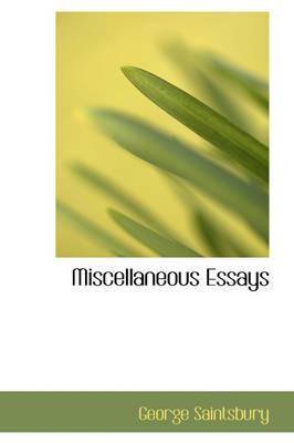 Miscellaneous Essays by George Saintsbury