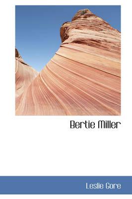 Bertie Miller by Leslie Gore