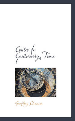Contes de Cantorbery, Tome I by Geoffrey Chaucer