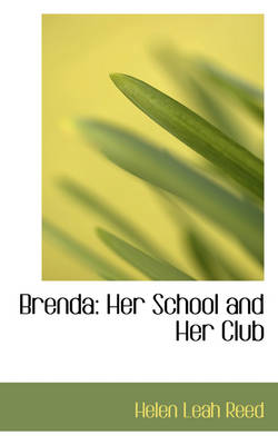 Brenda Her School and Her Club by Helen Leah Reed