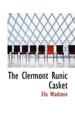 The Clermont Runic Casket by Elis Wadstein