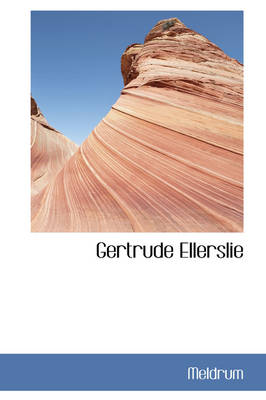 Gertrude Ellerslie by Meldrum