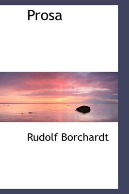 Prosa by Rudolf Borchardt