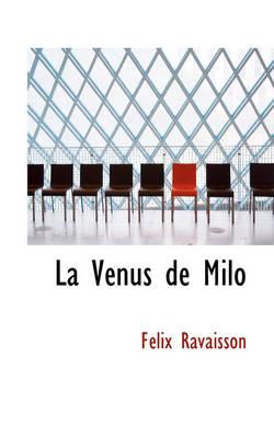La V Nus de Milo by Felix Ravaisson
