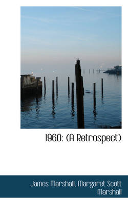 1960 A Retrospect by James Marshall