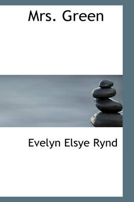 Mrs. Green by Evelyn Elsye Rynd