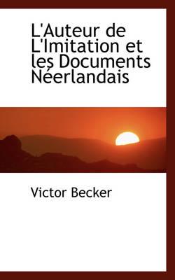 L'Auteur de L'Imitation Et Les Documents N Erlandais by Victor Becker