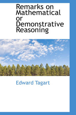 Remarks on Mathematical or Demonstrative Reasoning by Edward Tagart
