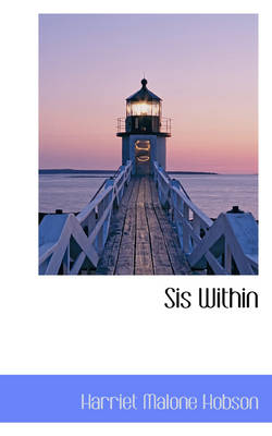 Sis Within by Harriet Malone Hobson