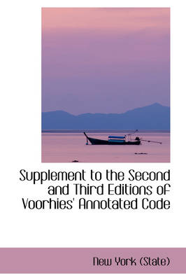 Supplement to the Second and Third Editions of Voorhies' Annotated Code by New York (State)