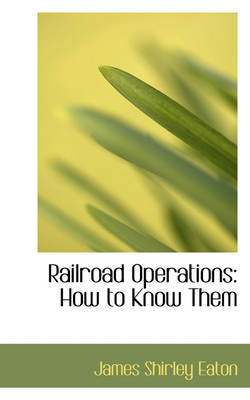 Railroad Operations How to Know Them by James Shirley Eaton