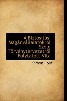 A Biztosit Si Mag NV Llalatokr L Sz L T RV Nytervezetr L Folytatott Vita by Simon Fold