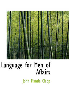 Language for Men of Affairs by John Mantle Clapp