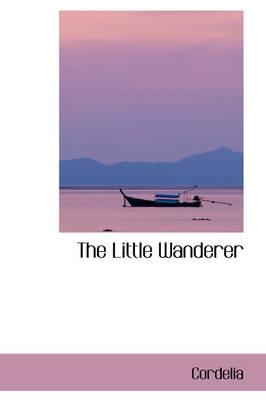 The Little Wanderer by Cordelia
