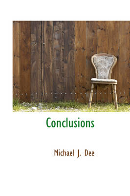 Conclusions by Michael J Dee