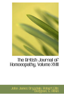 The British Journal of Homoeopathy, Volume XVIII by John James Drysdale