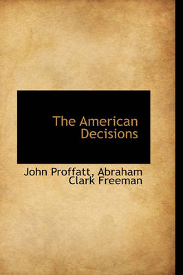 The American Decisions by John Proffatt