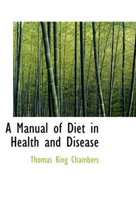 A Manual of Diet in Health and Disease by Thomas King Chambers