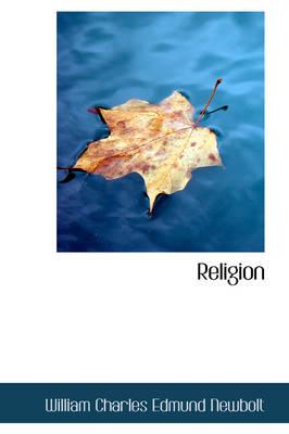 Religion by William Charles Edmund Newbolt