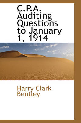 C.P.A. Auditing Questions to January 1, 1914 by Harry Clark Bentley