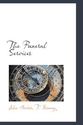 The Funeral Services by Emeritus Professor John (University of Warwick) Harris