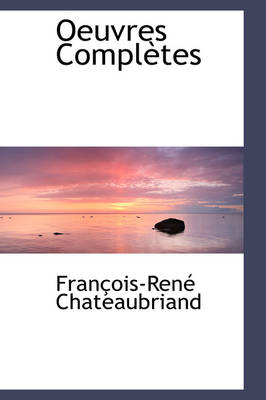 Oeuvres Completes by Francois Rene De Chateaubriand
