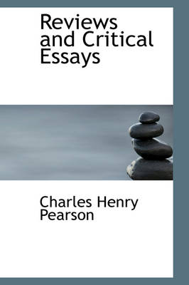 Reviews and Critical Essays by Charles Henry Pearson