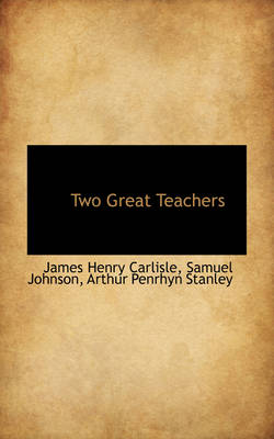 Two Great Teachers by James Henry Carlisle