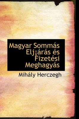 Magyar Somm?'s Elj R?'s ?'S Fizet Si Meghagy?'s by Mihly Herczegh, Mih Ly Herczegh