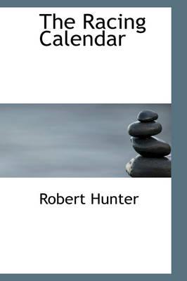 The Racing Calendar by PH D Robert (Consultant Pyschiatrist Gartnavel Royal Hospital Glasgow UK) Hunter