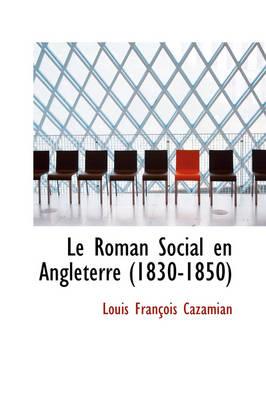 Le Roman Social En Angleterre 1830-1850 by Louis Franois Cazamian