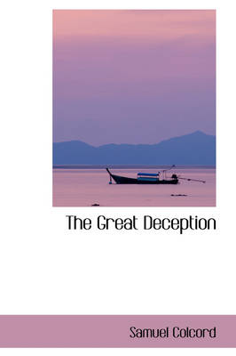 The Great Deception by Samuel Colcord