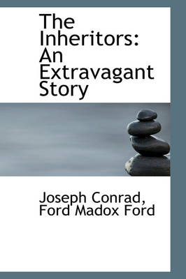 The Inheritors An Extravagant Story by Joseph Conrad