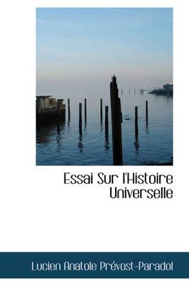 Essai Sur L'Histoire Universelle by Lucien Anatole Prvost-Paradol