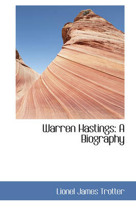 Warren Hastings A Biography by Lionel James Trotter