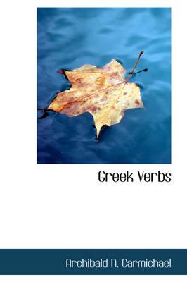 Greek Verbs by Archibald N Carmichael
