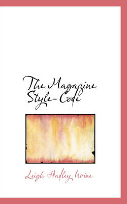 The Magazine Style-Code by Leigh Hadley Irvine