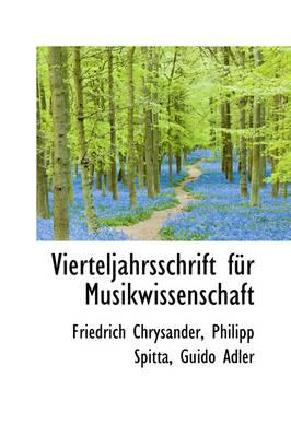 Vierteljahrsschrift Fur Musikwissenschaft by Friedrich Chrysander