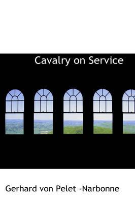 Cavalry on Service by Gerhard Von Pelet -Narbonne