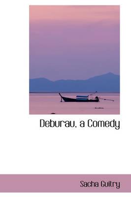 Deburau, a Comedy by Sacha Guitry