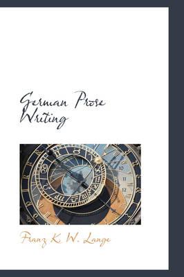 German Prose Writing by Franz K W Lange