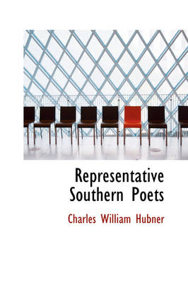 Representative Southern Poets by Charles William Hubner