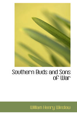 Southern Buds and Sons of War by William Henry Winslow