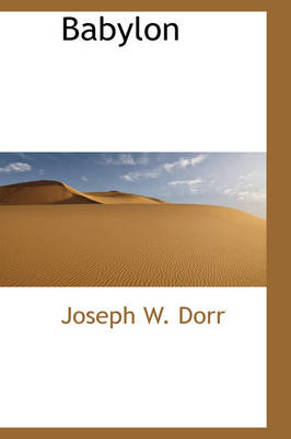 Babylon by Joseph W Dorr