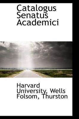 Catalogus Senatus Academici by Yale (Yale University, New Haven, CT, USA) University