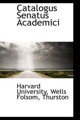 Catalogus Senatus Academici by Yale (Yale University, New Haven, CT, USA) University