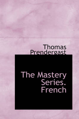 The Mastery Series. French by Thomas Prendergast