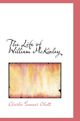 The Life of William McKinley by Charles Sumner Olcott